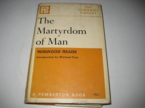 Martyrdom of Man (Humanist Library) Reade, Winwood