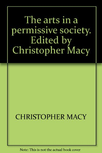 9780301710914: THE ARTS IN A PERMISSIVE SOCIETY. EDITED BY CHRISTOPHER MACY