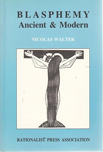 Blasphemy Ancient and Modern (Paperback): Nicolas Walter