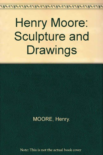 Henry Moore: Sculpture and Drawings (0302003436) by MOORE, Henry.