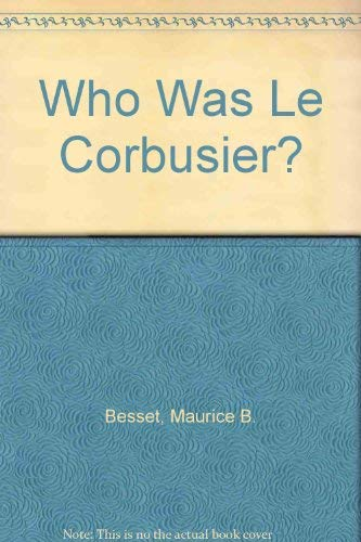 who was le corbusier?: Maurice Besset