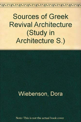 9780302004944: Sources of Greek Revival Architecture (Study in Architecture)