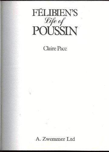 Felibien's Life of Poussin: Pace, Claire