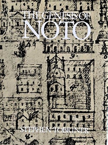The Genesis of Noto: An Eighteenth-Century Sicilian City (Studies in Architecture, V. 21): Stephen ...