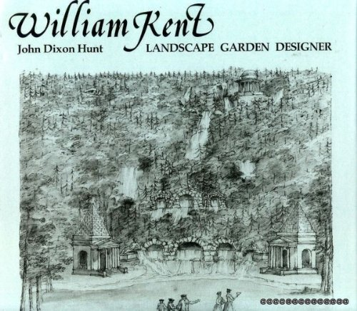 9780302006009: William Kent, Landscape Garden Designer: An Assessment and Catalogue of His Designs (Architects in Perspective)