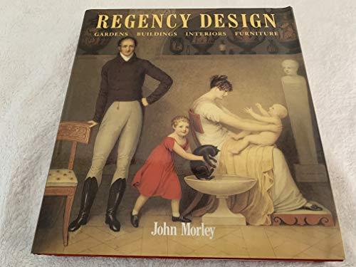 Regency Design, 1790-1840.: John Morley.