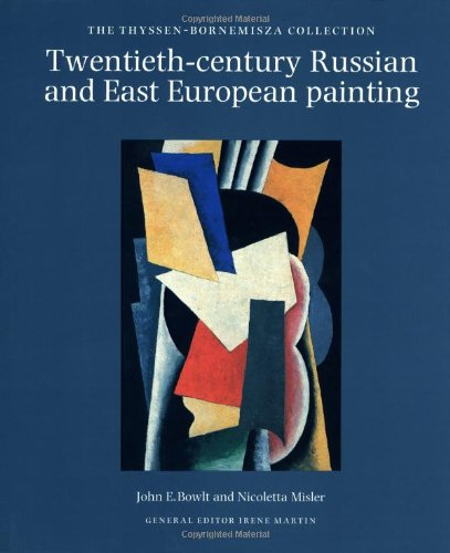 Twentieth-Century Russian and East European Painting : The Thyssen-Bornemisza Collection: Martin, ...