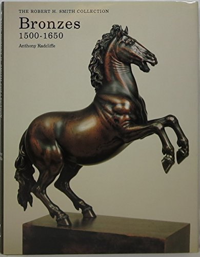 9780302006368: Bronzes 1500-1650: The Robert H. Smith Collection