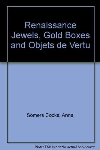 9780302006573: Renaissance Jewels, Gold Boxes and Objets de Vertu