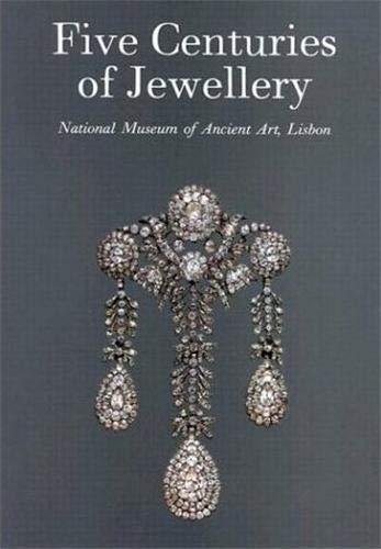 9780302006603: Five Centuries of Jewellery: National Museum of Ancient Art, Lisbon
