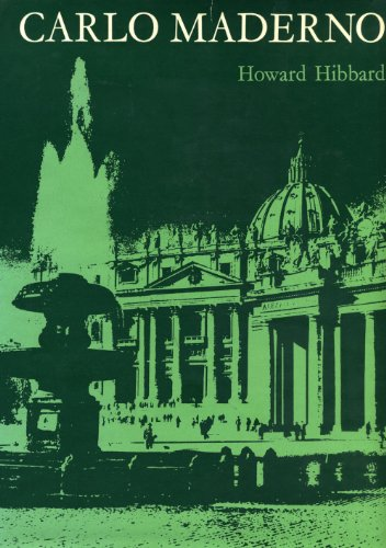 Carlo Moderno & Roman Architecture 1580-1630: Hibbard, Howard