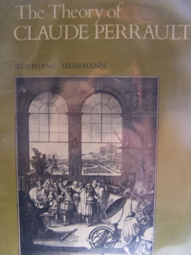 The Theory of Claude Perrault.: HERRMANN, Wolfgang (1899-1995):