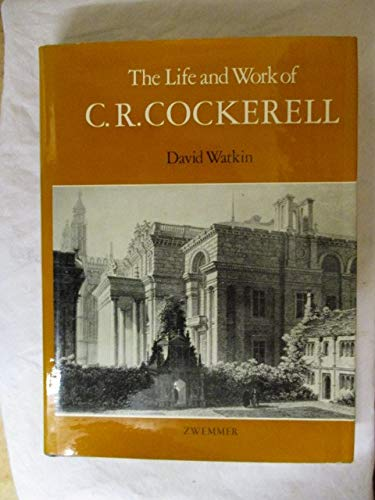 9780302025710: The Life and Work of C. R. Cockerell (Studies in Architecture; V. 14)