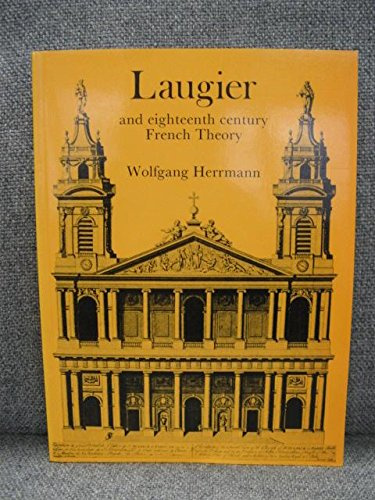 Laugier and Eighteenth Century French Theory (Studies: Wolfgang Herrmann