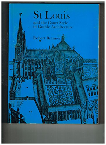 9780302027530: St. Louis and the Court Style in Gothic Architecture