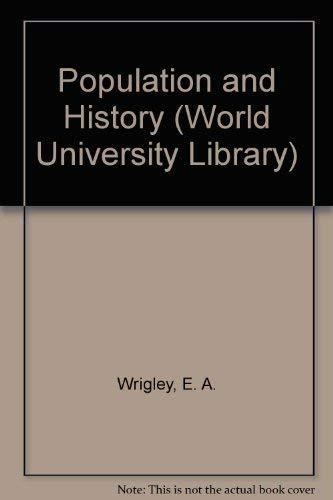 Population and History (World University Library): Wrigley, E. A.