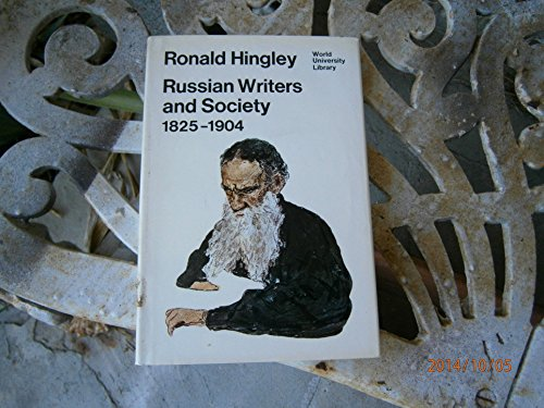 Russian Writers and Society, 1825-1904 (World University Library) (9780303746317) by Ronald Hingley