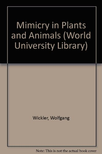 Mimicry in Plants and Animals (World University: Wickler, Wolfgang
