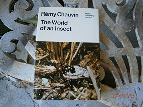 World of an Insect (World University Library) (0303746858) by Chauvin, Remy