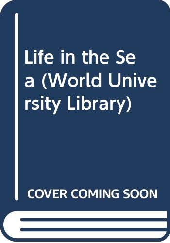 9780303746898: Life in the Sea (World University Library)