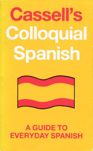 9780304079438: Cassell's Colloquial Spanish: A Guide to Everyday Spanish