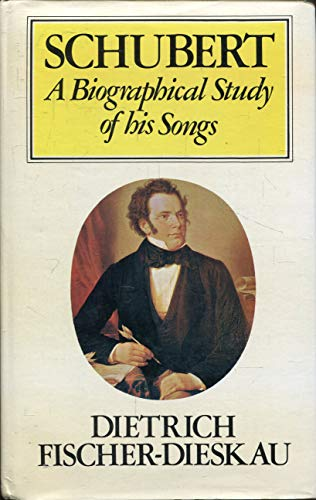 9780304290024: Schubert: A Biographical Study of His Songs