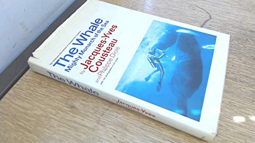 9780304290338: The whale: mighty monarch of the sea (The Undersea discoveries of Jacques-Yves Cousteau)