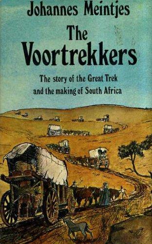 The Voortrekkers: Story of the Great Trek: Meintjes, Johannes