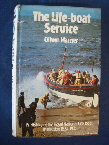 The Lifeboat Service : a History of the Royal National Life - Boat Institution 1824 - 1974