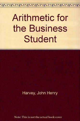 9780304291304: Arithmetic for the Business Student