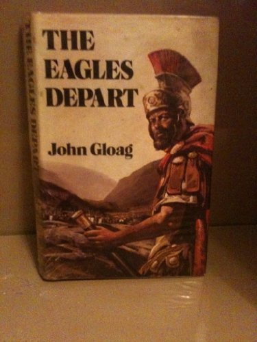 The Eagles Depart (author's corrected copy): GLOAG, JOHN