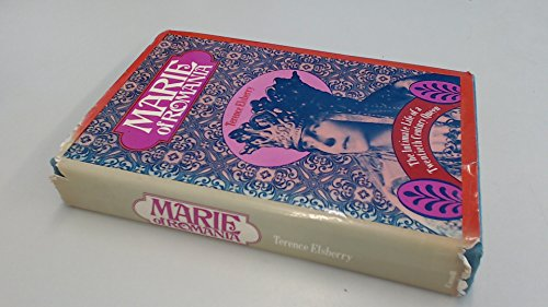 Marie of Romania: The Intimate Life of: Elsberry, Terence