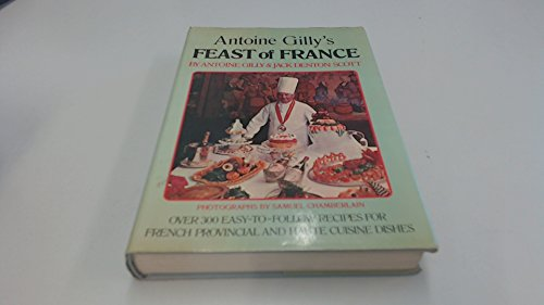 Antoine Gilly's Feast of France (0304292427) by Antoine Gilly; Jack Denton Scott