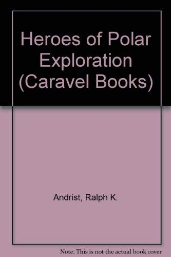 9780304293391: Heroes of Polar Exploration (Caravel Books)