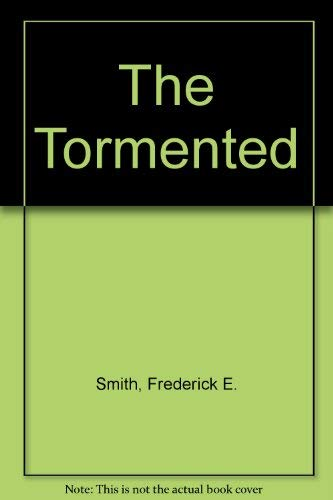 9780304293476: The Tormented