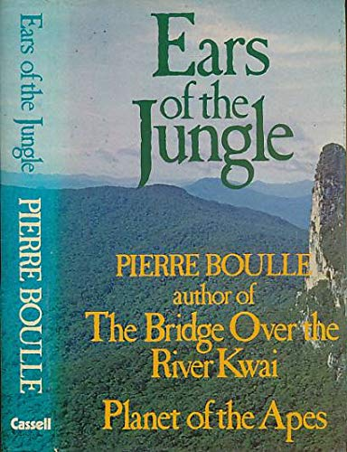 Ears of the Jungle: Pierre Boulle