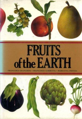 The Fruits of the Earth (Illustrated): Francesco Corbetta,Francesco Bianchini,Marilena