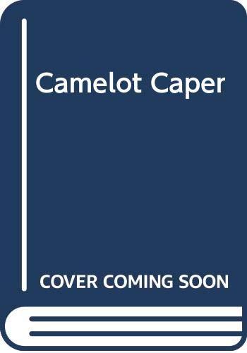 9780304295487: Camelot Caper