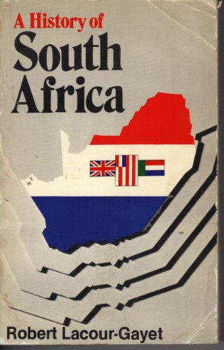 A history of South Africa: Lacour-Gayet, Robert