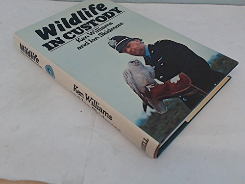 Wild Life in Custody (0304298263) by Ian Skidmore; Ken Williams