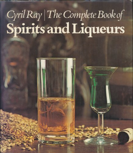 9780304299546: Complete Book of Spirits and Liqueurs