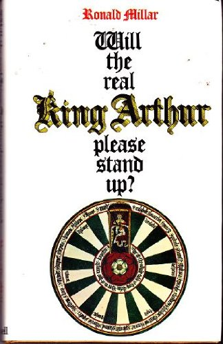 9780304300648: Will the Real King Arthur Please Stand Up?