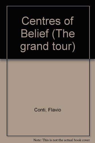 The Grand Tour: Centers of Beliefs: Flavio Conti; Translated By Patrick Creagh