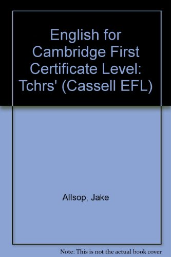 9780304303571: English for Cambridge First Certificate Level: Tchrs'