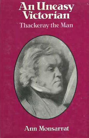 An Uneasy Victorian: Thackeray The Man 1811-1863 (SCARCE HARDBACK FIRST EDITION, FIRST PRINTING S...