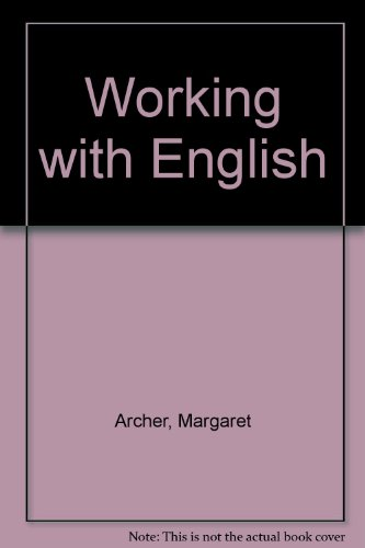 Working with English (0304306150) by Archer, Margaret; Nolan-Woods, Enid