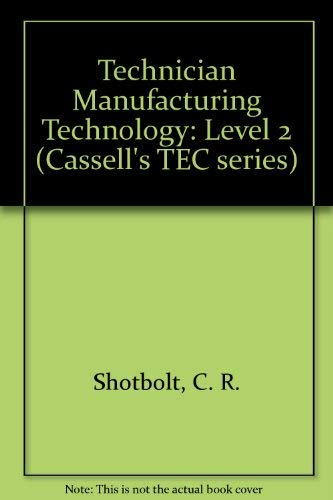 9780304309580: Technician Manufacturing Technology: Level 2 (Cassell's TEC series)