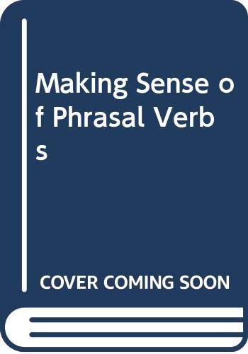 9780304312153: Making Sense of Phrasal Verbs