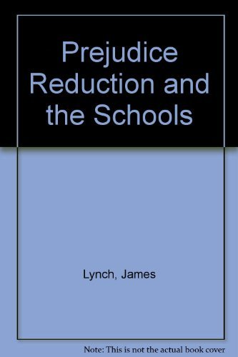Prejudice Reduction and the Schools (030431384X) by James Lynch