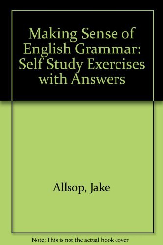 Making Sense of English Grammar: Self Study Exercises with Answers (0304313947) by Jake Allsop